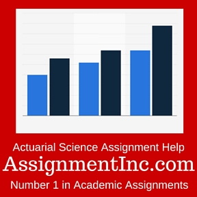 actuarial science assignment help and homework help actuarial science assignment homework help