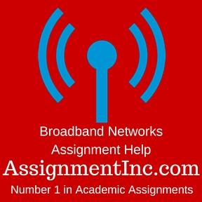 Broadband Networks Assignment Help