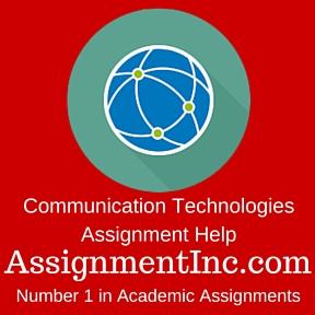 Communication Technologies Assignment Help