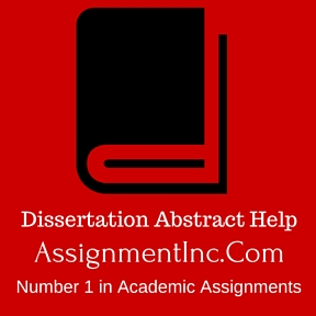 Dissertation Abstract Assignment Help