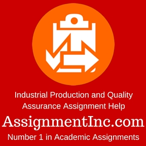 Industrial Production and Quality Assurance Assignment Help
