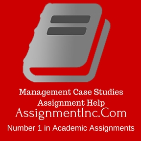 Management Case Studies Assignment Help