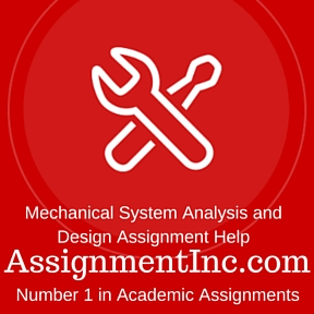 Mechanical System Analysis and Design Assignmemt Help
