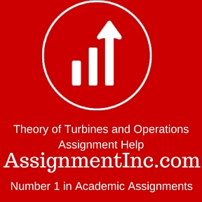 Theory of Turbines and Operations Assignment Help