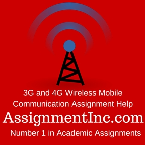 3G and 4G Wireless Mobile Communication Assignment Help