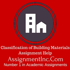 Classification of Building Materials Assignment Help