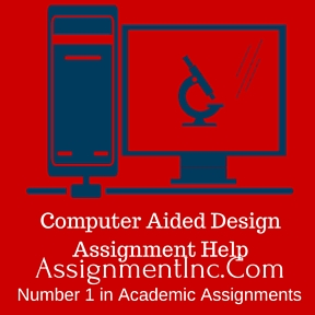 computer aided design assignment help and homework help computer aided design assignment help