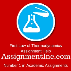 first law of thermodynamics assignment help and homework help first law of thermodynamics assignment homework help