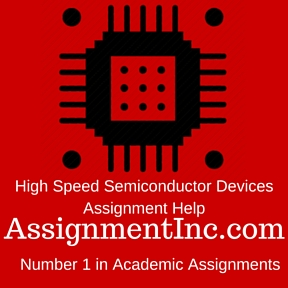High Speed Semiconductor Devices Assignment Help