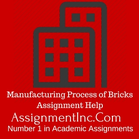 Manufacturing Process of Bricks Assignment Help