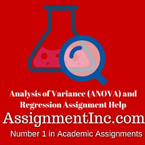 Analysis of Variance (ANOVA) and Regression Assignment Help