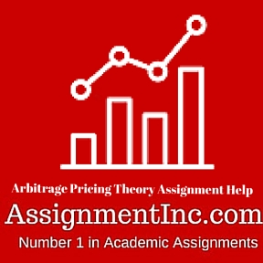 Arbitrage Pricing Theory Assignment Help