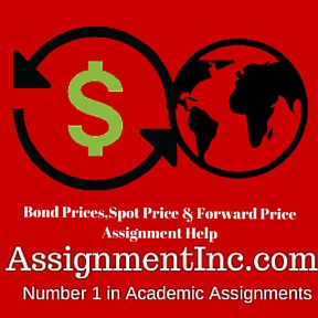 Bond Prices,Spot Price & Forward Price Assignment Help