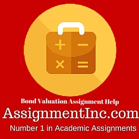 Bond Valuation Assignment Help