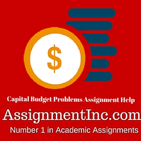 Capital Budget Problems Assignment Help