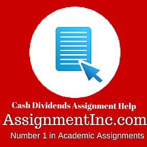 Cash Dividends Assignment Help