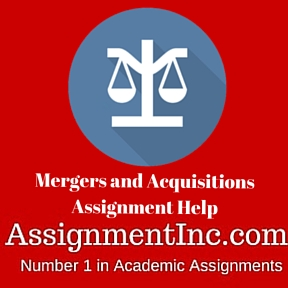 Mergers and Acquisitions Assignment Help
