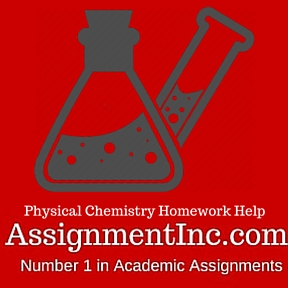 physical chemistry assignment help and homework help physical chemistry homework help