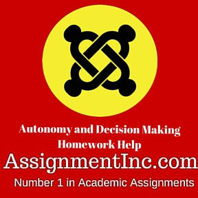Autonomy and Decision Making Homework Help