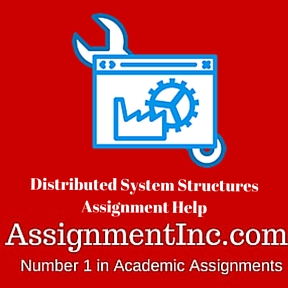 Distributed System Structures Assignment Help