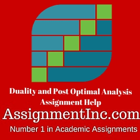 Duality and Post Optimal Analysis Assignment Help
