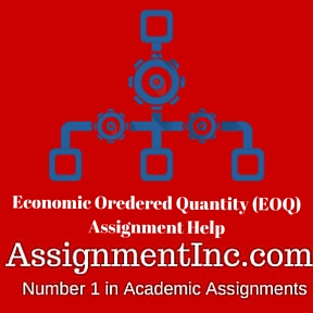 Economic Oredered Quantity (EOQ) Assignment Help