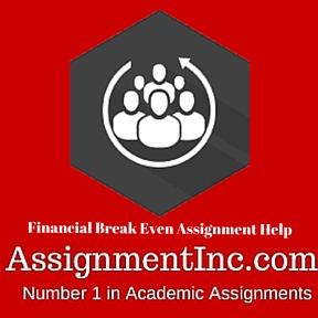 Financial Break Even Assignment Help