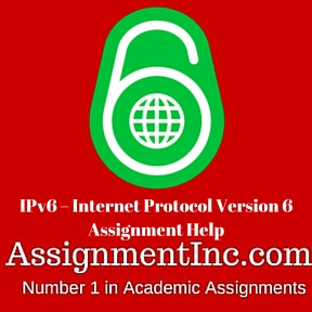 IPv6 - Internet Protocol Version 6 Assignment Help