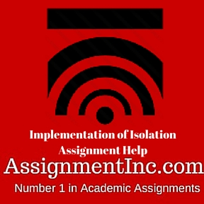 Implementation of Isolation Assignment Help