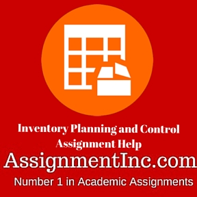 Inventory Planning and Control Assignment Help
