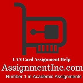 LAN Card Assignment Help