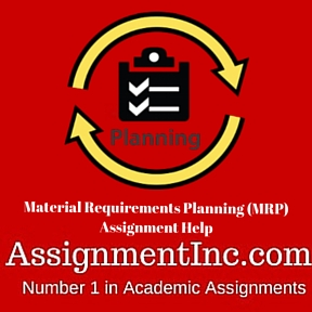 Material Requirements Planning (MRP) Assignment Help