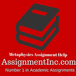 Metaphysics Assignment Help