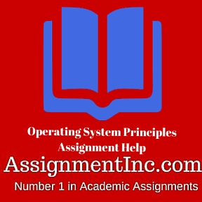 Operating System Principles Assignment Help