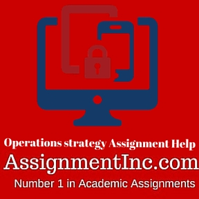 Operations strategy Assignment Help