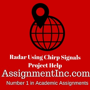 Radar Using Chirp Signals Project Help