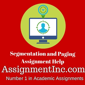 Segmentation and Paging Assignment Help
