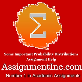 Some Important Probability Distributions Assignment Help