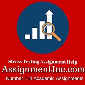 Stress Testing Assignment Help