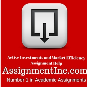 Active Investments and Market Efficiency Assignment Help