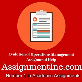 Evolution of Operations Management Assignment Help