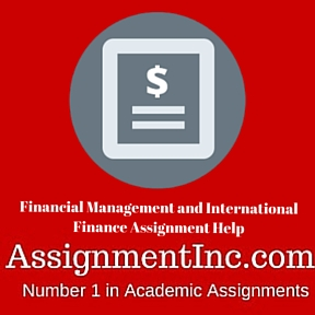 Financial Management and International Finance Assignment Help