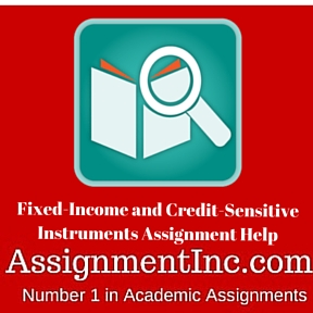 Fixed-Income and Credit-Sensitive Instruments Assignment Help