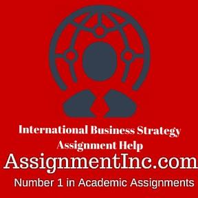 International Business Strategy Assignment Help