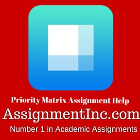 Priority Matrix Assignment Help