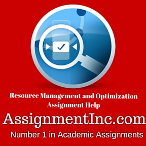 Resource Management and Optimization Assignment Help
