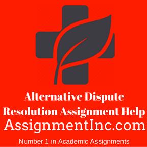Alternative Dispute Resolution Assignment Help