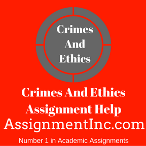 Crimes And Ethics Assignment Help