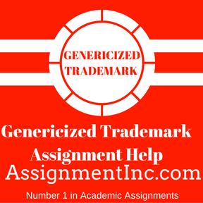 Genericized Trademark Assignment Help