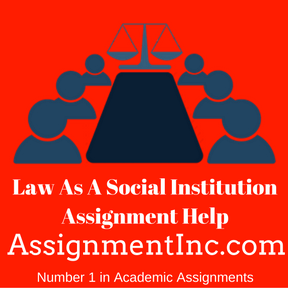 Law As A Social Institution Assignment Help